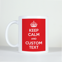 Load image into Gallery viewer, Custom Keep Calm Mug