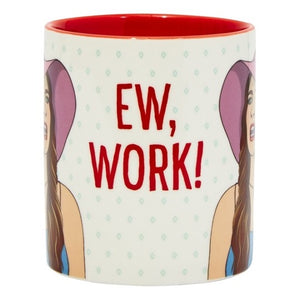 Alexis Rose illustration on mug with red color inside. Text read, Ew, Work!