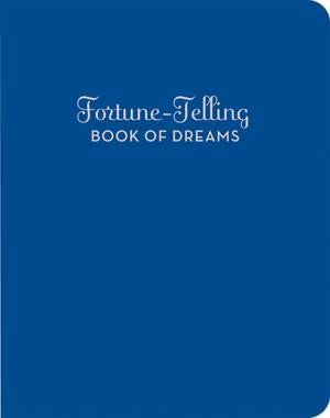 Fortune-Telling Book of Dreams. Blue with silver text.