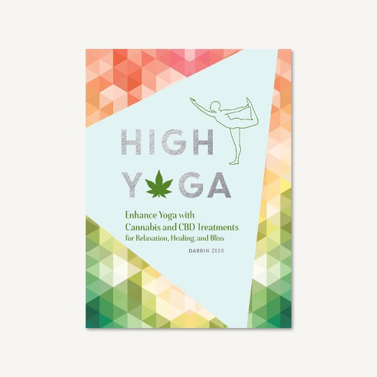 High Yoga: Enhance Yoga with Cannabis and CBD Treatments for Relaxation, Healing, and Bliss.  Human figure in yoga pose with multi-colored pattern.