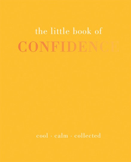 The Little Book of Confidence. Yellow book with white and orange text.