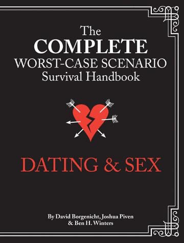 Black book with white text - The Complete Worst-Case Scenario Survival Handbook Dating & Sex. Broken red heart with white arrows going thru it.