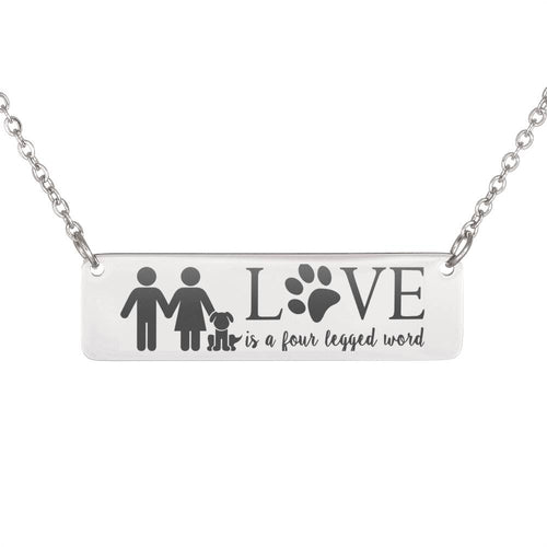 Family with a Dog Necklace - Love is a four legged word Necklace (QUIZ Special Offer)