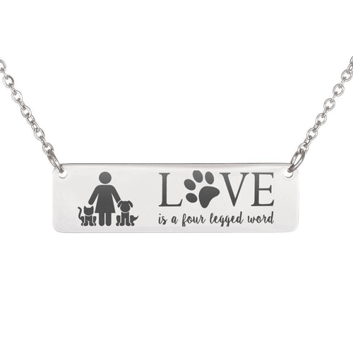 Dog & Cat Mom Necklace - Love is a four legged word Necklace (QUIZ Special Offer)