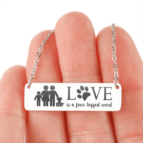 Family with a Son and a Dog Necklace - Love is a four legged word Necklace (QUIZ Special Offer)