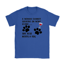 A Woman Cannot Survive on  Wine Alone... Tee | She Also Needs A Dog - Wine Shadow