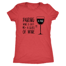 Pairing wine is easy Women's T-shirt - Wine Shadow