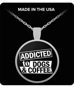 Addicted to Dogs and Coffee. - Silver or Gold Necklace Necklace Gearbubble