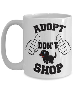 Adopt a Dog 15 ounce Mug, Adopt Don't Shop, Dog Lovers Novelty Ceramic Cup and Gift Coffee Mug Gearbubble