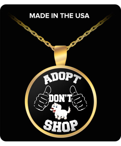 Adopt a Dog Necklace, Adopt Don't Shop, Dog Lovers Novelty Pendant and Gift (Sterling Gold Necklace 1 inch) Necklace Gearbubble
