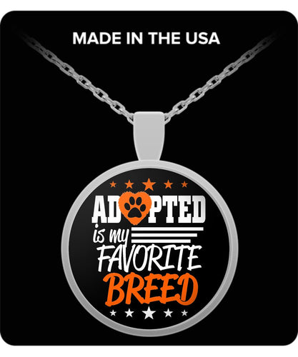 Adopted is my Favorite Breed - Love my pup! - Silver or Gold Necklace Necklace Gearbubble