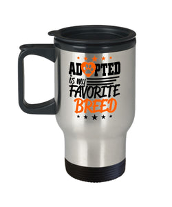 Adopted is my Favorite Breed - Love my pup! - Travel Mug (14 ounce) Travel Mug Gearbubble