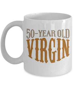 Age Quote - Coffee Mug - 50 Year Old Virgin Coffee Mug Gearbubble