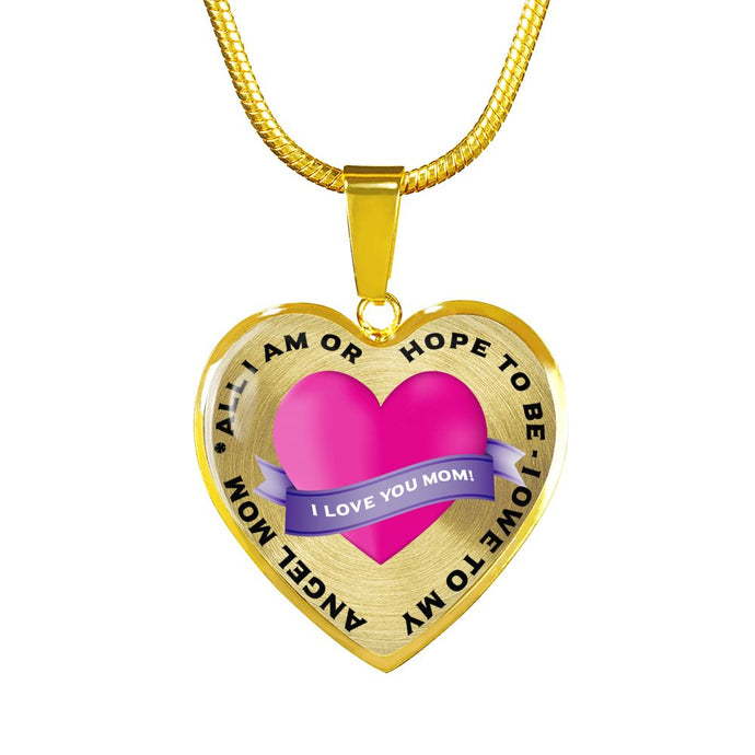 All I Am or Hope To Be - I Owe To My Angel Mom - 18 Carat Gold Necklace Jewelry ShineOn Fulfillment