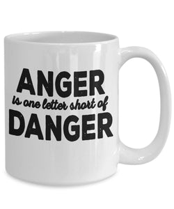 Angry Quote - Coffee Mug - ANGER is one letter short of DANGER Coffee Mug Gearbubble