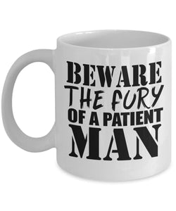 Angry Quote - Coffee Mug - Beware the fury of a patient man Coffee Mug Gearbubble