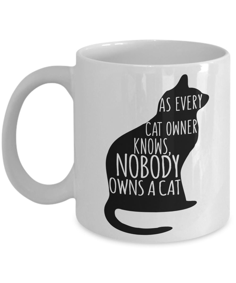 Animal Lover Gifts - Coffee Mug - As every cat owner knows nobody owns a cat Coffee Mug Gearbubble