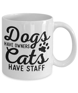 Animal Lover Gifts - Coffee Mug - Dogs have owners - Cats have staff Coffee Mug Gearbubble