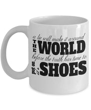 Attitude Quote - Coffee Mug - A lie will make it around world before truth can put on its shoes Coffee Mug Gearbubble