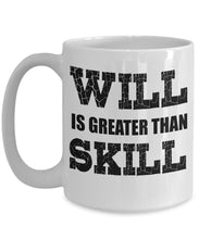Attitude Quote - Coffee Mug - Will is Greater than Skill Coffee Mug Gearbubble