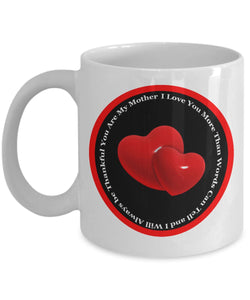 Best Love My Mother - Always Thankful Coffee (or Tea) Mug -Novelty Cup Coffee Mug Gearbubble