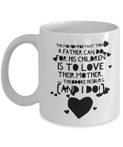 "Best Loving Mother's Coffee (or Tea) Mug -""Father should love his wife"" - Novelty Cup, Gift idea Coffee Mug Gearbubble"