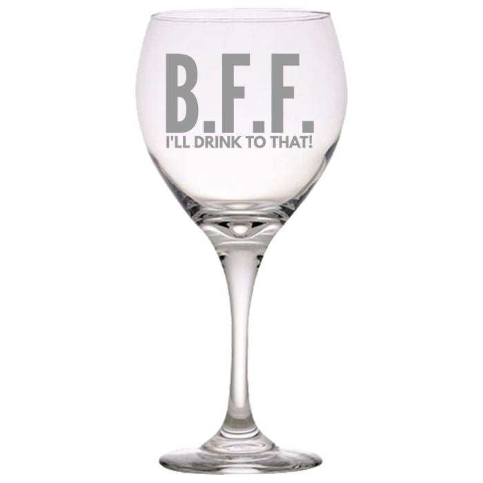 B.F.F. I'll Drink to That! - Red Wine Glass, 20 ounce Wine Glasses - aerating wine glasses - reusable wine glasses - restaurant - premium - funny Red Wine Glass PrintTech Default Title