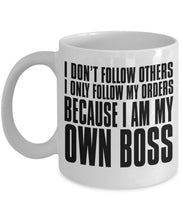 Boss Quote - Coffee Mug - I don't follow orders I'm My Own Boss Coffee Mug Gearbubble