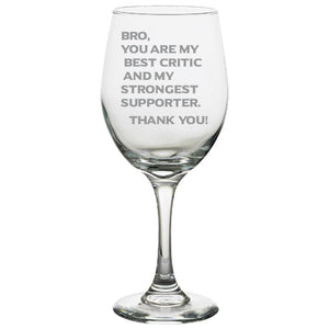 Bro, You Are My Best Critic and My Strongest Supporter -Love My Brother - Gift for Brother- 20 oz. White Wine Glasses White Wine Glass PrintTech Default Title