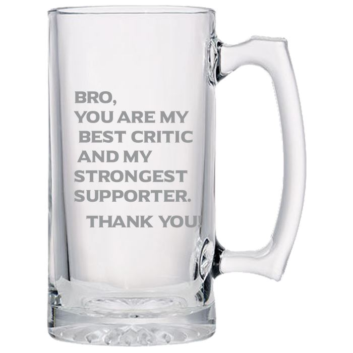 Bro, You Are My Best Critic and My Strongest Supporter -Love My Brother - Gift for Brother- 24 oz. Sport Glass Tankard Beer Mug Beer Mugs PrintTech Default Title