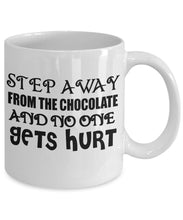 Chocolate Quote - Coffee Mug - Step away from the Chocolate and no one gets hurt Coffee Mug Gearbubble