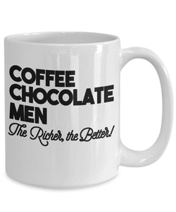 Coffee Quote - Coffee Mug - Coffee Chocolate Men - The Richer the Better Coffee Mug Gearbubble