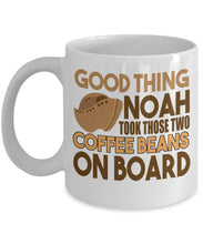 Coffee Quote - Coffee Mug - Good things that Noah took those two coffee beans on board Coffee Mug Gearbubble