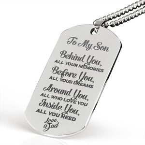 Dad Gift to Son - You Have All You Need - Love Dad Jewelry ShineOn Fulfillment