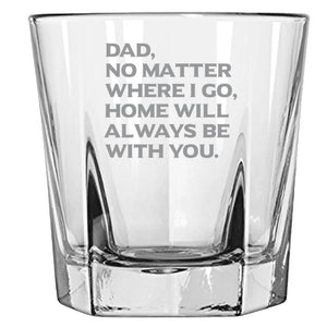 Dad No Matter Where I Go, Home Will Always Be With You - Love My Father - Gift for Father - 12.5-oz. Faceted Glass Bourbon Rocks Glasses Rock Glass PrintTech Default Title