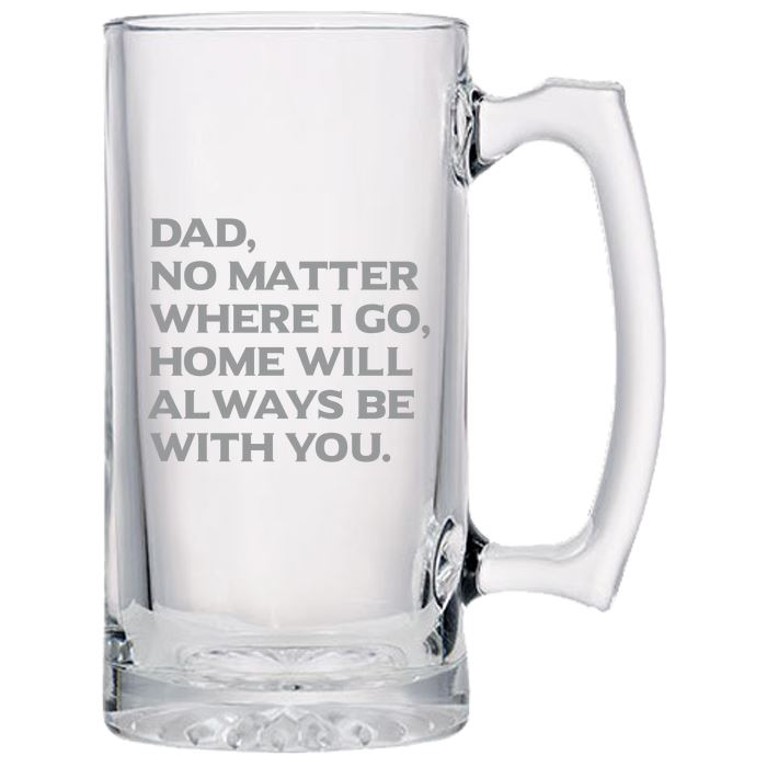 Dad No Matter Where I Go, Home Will Always Be With You - Love My Father - Gift for Father - 24 oz. Sport Glass Tankard Beer Mug Beer Mugs PrintTech Default Title