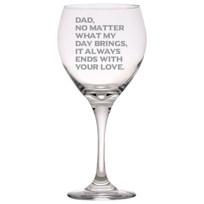 Dad, What Ever My Day Brings, It Always Ends With Your Love - Love My Dad - Gift for Father - 20 oz. Red Wine Glasses Red Wine Glass PrintTech Default Title
