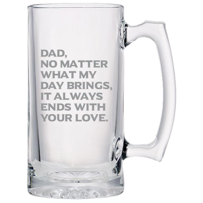 Dad, What Ever My Day Brings, It Always Ends With Your Love - Love My Dad - Gift for Father - 24 oz. Sport Glass Tankard Beer Mug Beer Mugs PrintTech Default Title