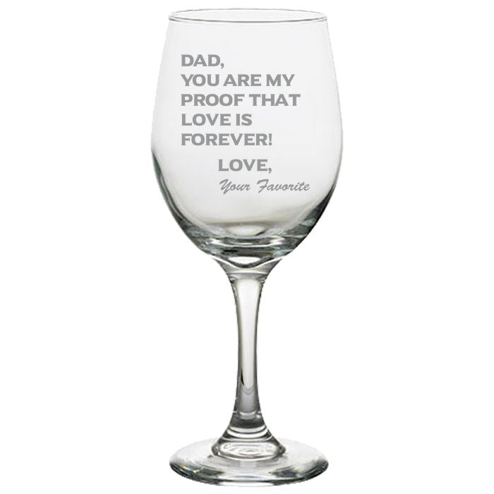Dad You Are My Proof That Love Is Forever - Love my Father - Gift for Father - 20 oz White Wine Glasses White Wine Glass PrintTech Default Title