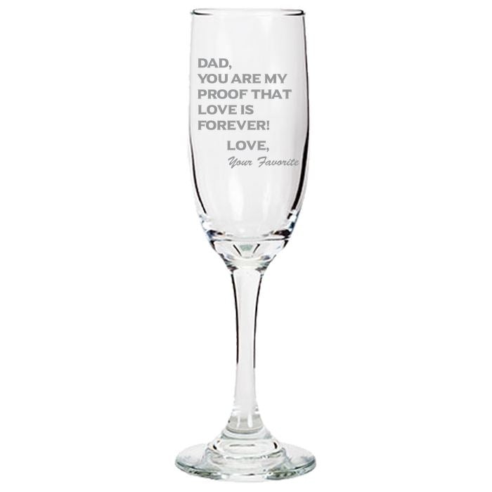 Dad You Are My Proof That Love Is Forever - Love my Father - Gift for Father - 6.25-oz. Tapered Champagne Flutes Champaign Flute PrintTech Default Title