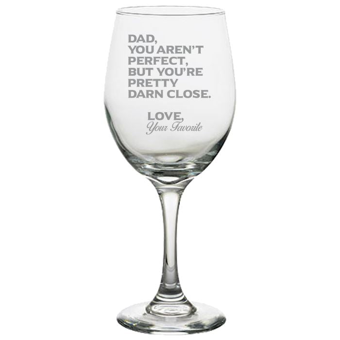 Dad You Aren't Perfect, But You're Pretty Darn Close-Gift for Father- Love My Dad- 20 oz. White Wine Glasses White Wine Glass PrintTech Default Title
