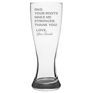 Dad Your Roots Make Me Stronger -Thank You - Love my Father -Gift for Dad- 19-oz. Pilsner Glass Pub Glasses Pilsner Glass PrintTech Default Title
