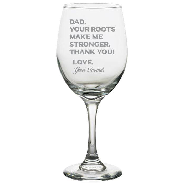 Dad Your Roots Make Me Stronger -Thank You - Love my Father -Gift for Dad- 20 oz. White Wine Glasses White Wine Glass PrintTech Default Title