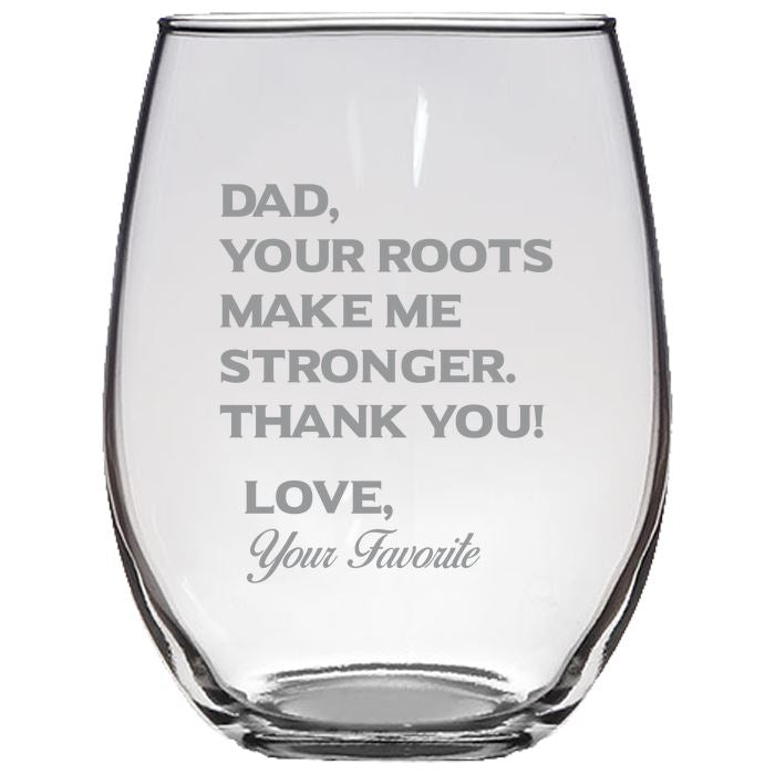 Dad Your Roots Make Me Stronger -Thank You - Love my Father -Gift for Dad- 21-oz. Stemless Glass Wine Glasses Stemless Wine Glass PrintTech Default Title