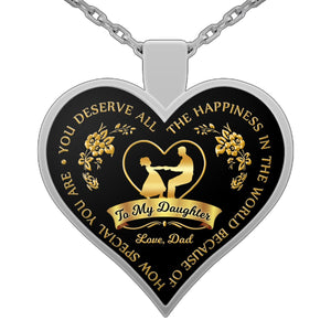 Dad's Gift to Daughter, Father Daughter Gift,You Deserve all the Happiness in the World - Necklace Necklace Gearbubble