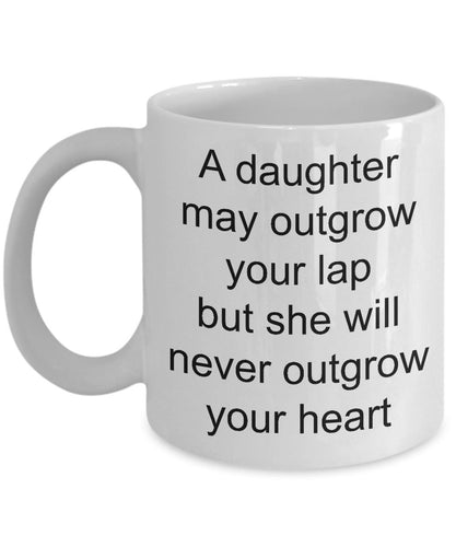 Daughter From Mom- she may outgrow your lap but never your heart- love my daughter- best daughter-White Ceramic Coffee mug gift 11 ounce Coffee Mug Gearbubble