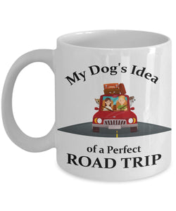 Dog Lover Mug -My Dog's Idea of a Perfect Road Trip - Head hanging out the Window - Novelty white Ceramic 11 or 15 Ounce Coffee Mug Coffee Mug Gearbubble