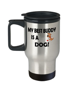 Dog Lover -My Best Buddy is a Dog -14 ounce Travel Mug Travel Mug Gearbubble