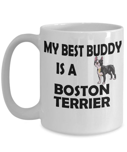 Funny Dog Coffee Mug for Boston Terrier Lovers - My Best Buddy is a Boston Terrier - Ceramic Mug- Coffee Mug Gearbubble
