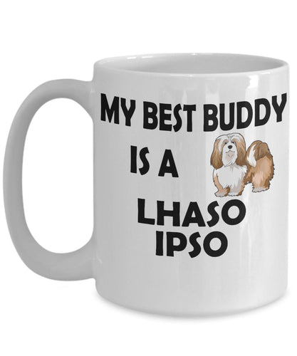 Funny Dog Coffee Mug for Lhaso Ipso Lovers - My Best Buddy is a Lhaso Ipso - Ceramic Mug- Coffee Mug Gearbubble